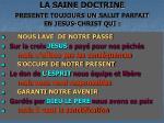 la saine doctrine presente toujours un salut parfait en jesus christ qui