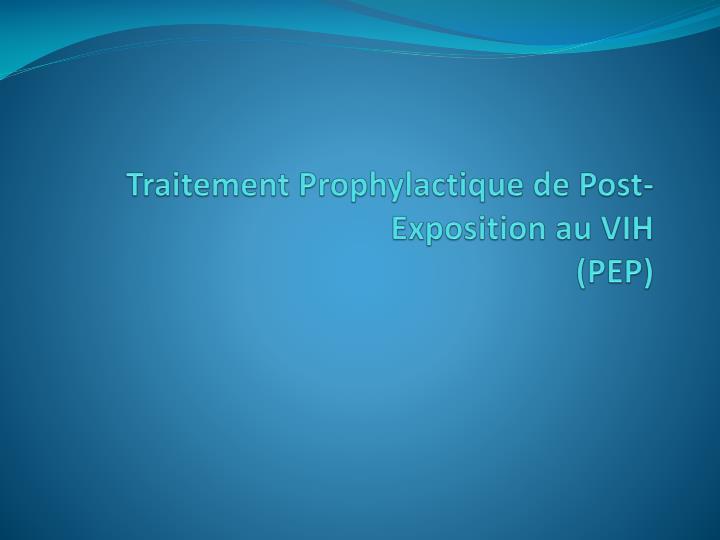 Traitement prophylactique de post exposition au vih pep