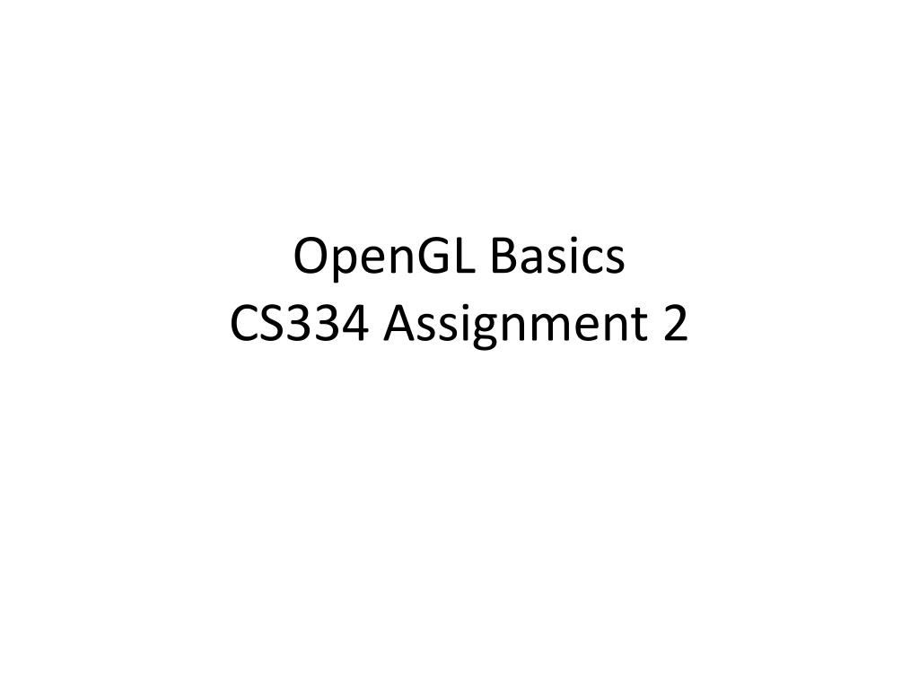 opengl basics cs334 assignment 2 l.