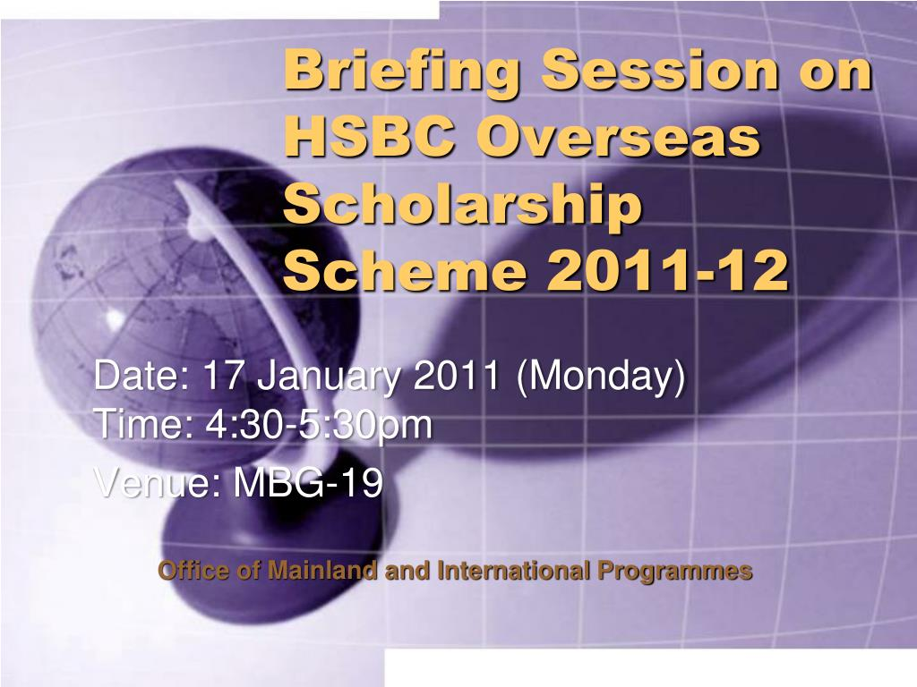 briefing session on hsbc overseas scholarship scheme 2011 12 l.