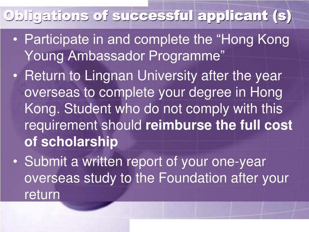 Obligations of successful applicant (s)