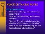 practice taking notes