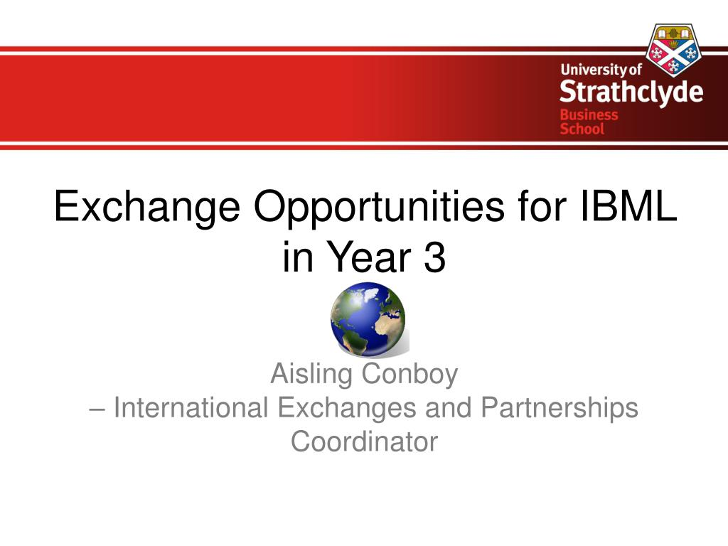 exchange opportunities for ibml in year 3 l.