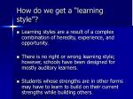 how do we get a learning style