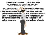 advantages of pollution tax and command and control policy