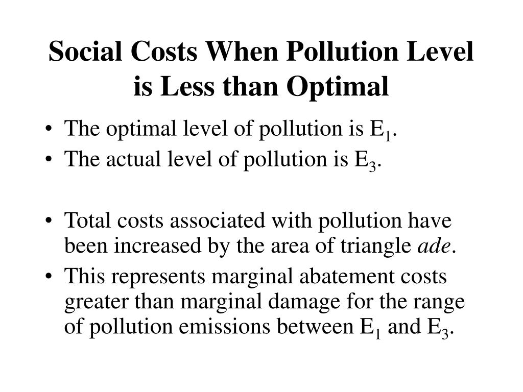 Social Costs When Pollution Level is Less than Optimal