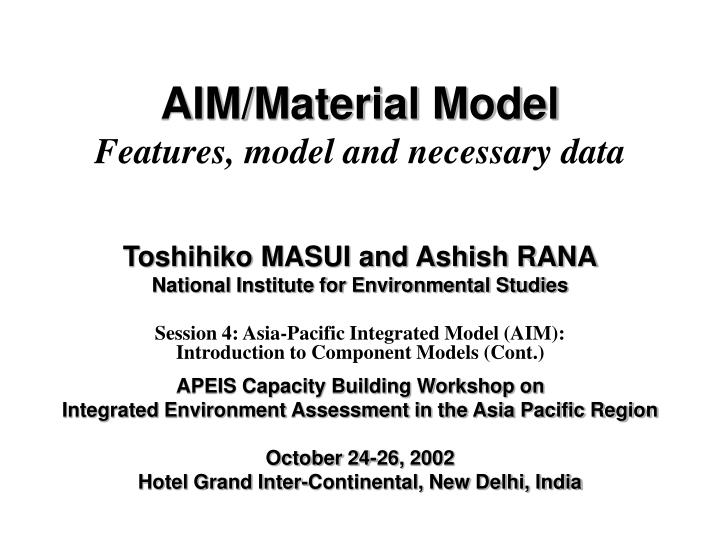 Aim material model features model and necessary data