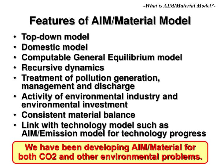 Features of aim material model