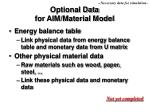 optional data for aim material model