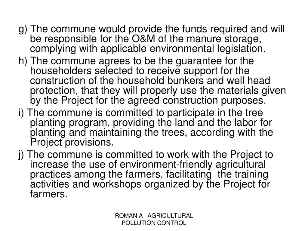 g) The commune would provide the funds required and will be responsible for the O&M of the manure storage, complying with applicable environmental legislation.