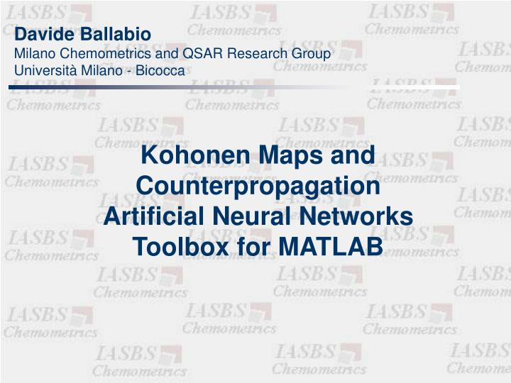 PPT - Kohonen Maps and Counterpropagation Artificial Neural Networks