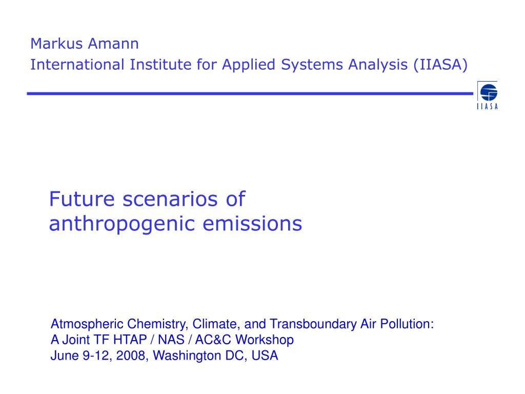 future scenarios of anthropogenic emissions l.