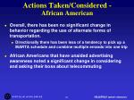 actions taken considered african american