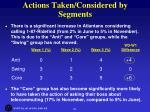 actions taken considered by segments