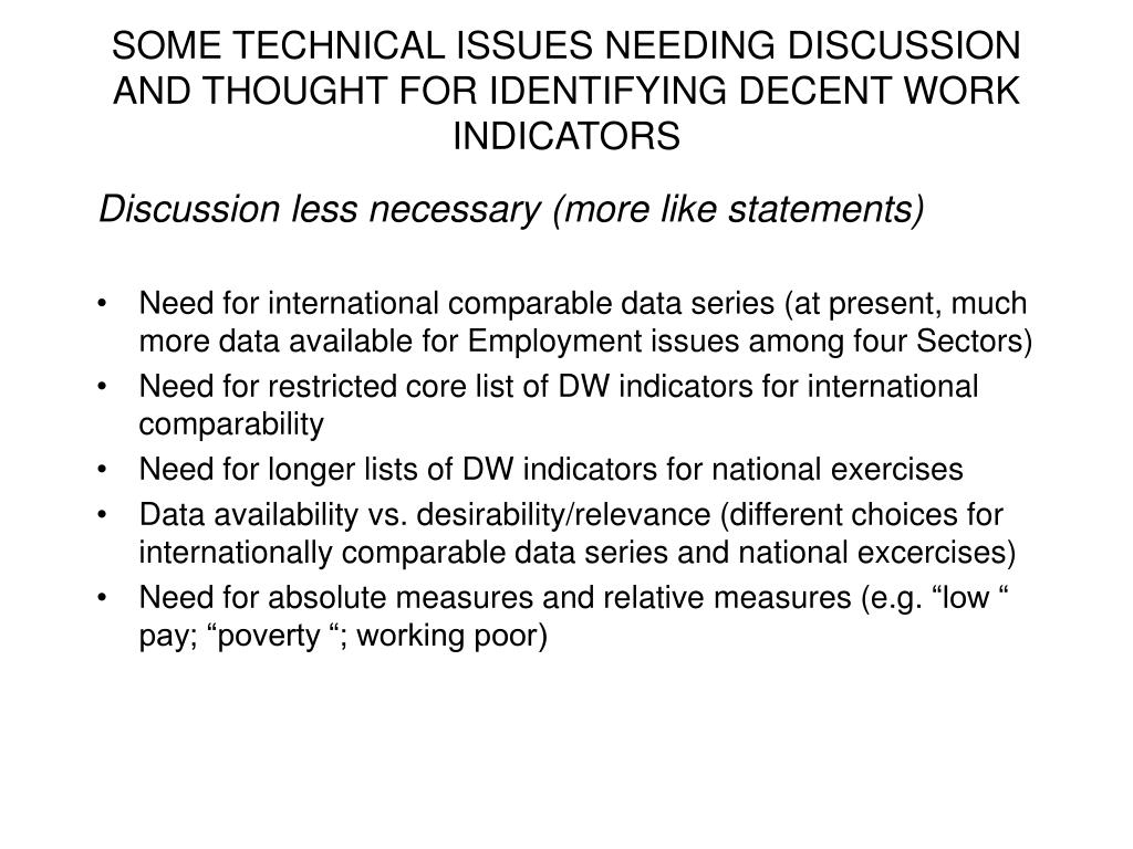 SOME TECHNICAL ISSUES NEEDING DISCUSSION AND THOUGHT FOR IDENTIFYING DECENT WORK INDICATORS