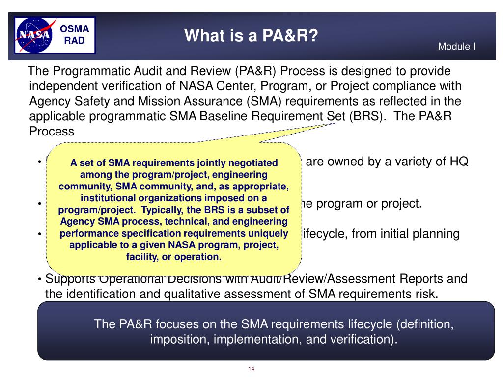 The PA&R focuses on the SMA requirements lifecycle (definition, imposition, implementation, and verification).