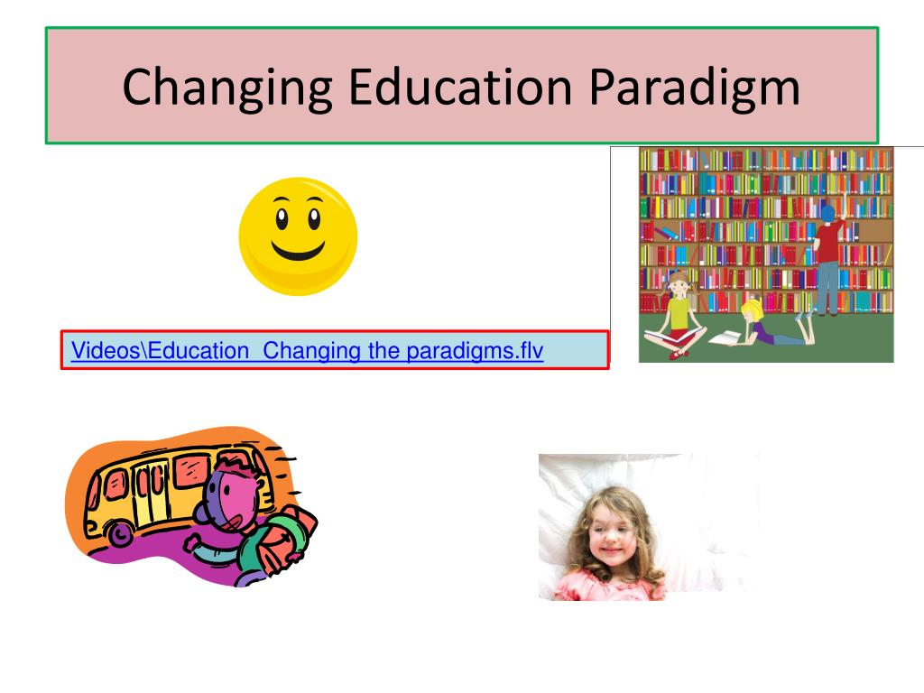 Changing Education Paradigm