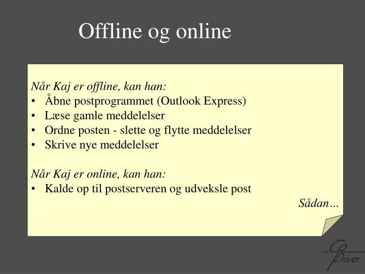 Offline og online