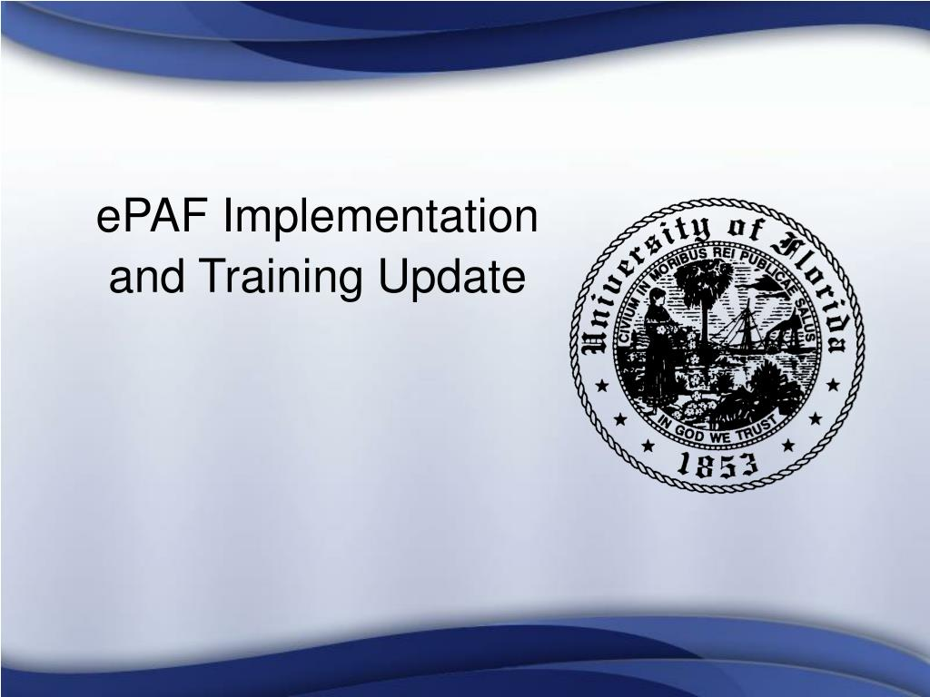 ePAF Implementation and Training Update