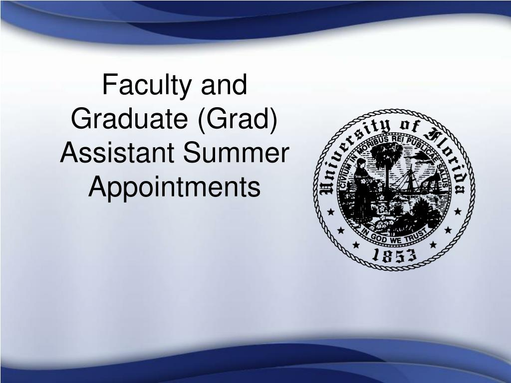 Faculty and Graduate (Grad) Assistant Summer Appointments