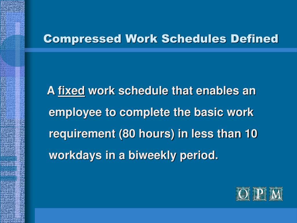 Compressed Work Schedules Defined