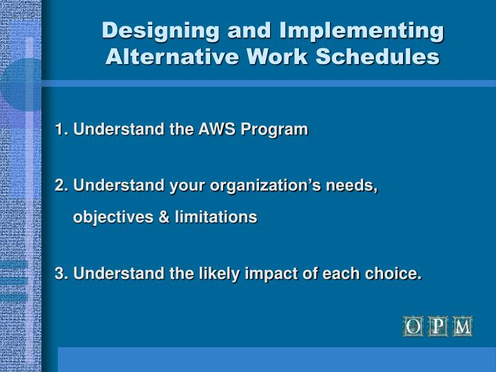 Designing and implementing alternative work schedules3