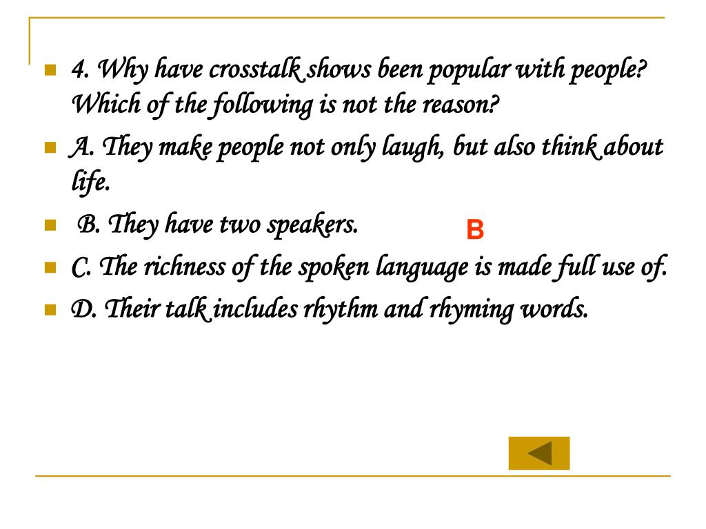 4. Why have crosstalk shows been popular with people? Which of the following is not the reason?
