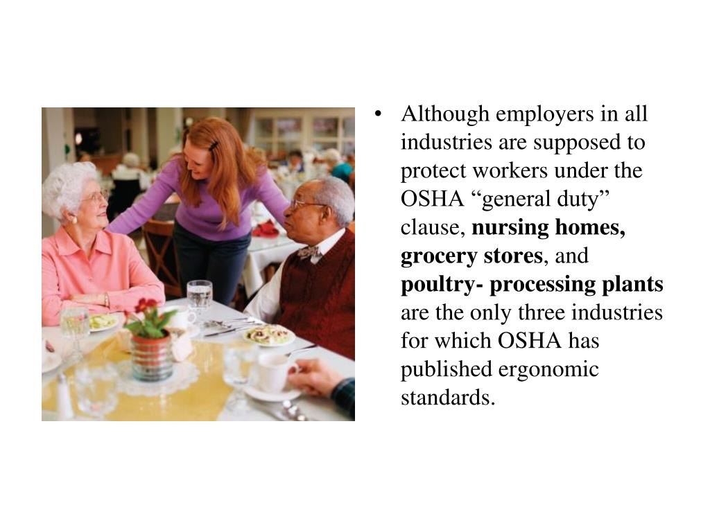 "Although employers in all industries are supposed to protect workers under the OSHA ""general duty"" clause,"