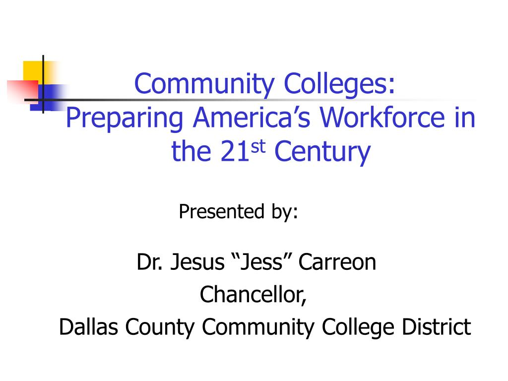 community colleges preparing america s workforce in the 21 st century l.