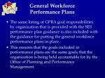 general workforce performance plans17