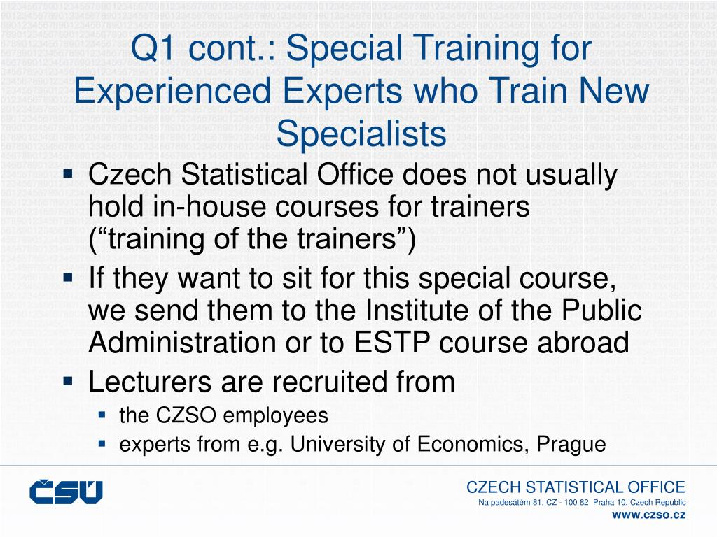 Q1 cont.: Special Training for Experienced Experts who Train New Specialists