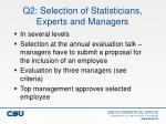 q2 selection of statisticians experts and managers