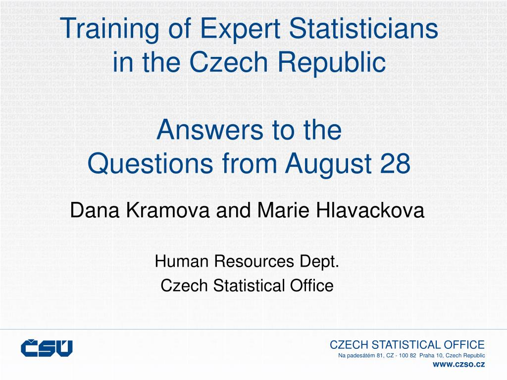 training of expert statisticians in the czech republic answers to the questions from august 28 l.