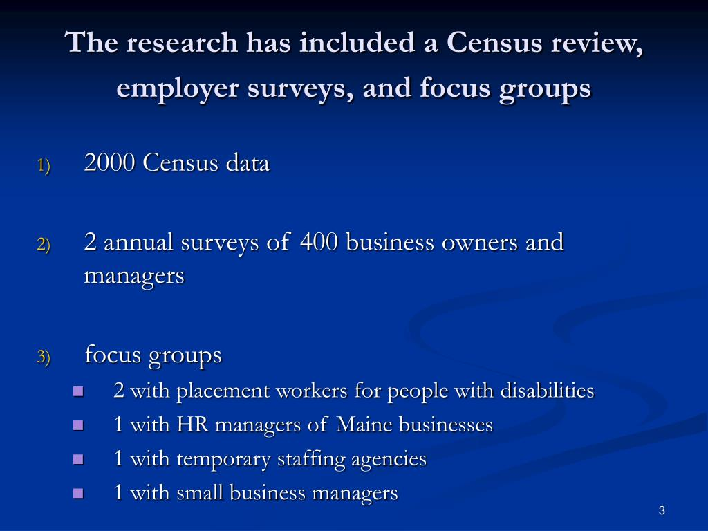 The research has included a Census review, employer surveys, and focus groups