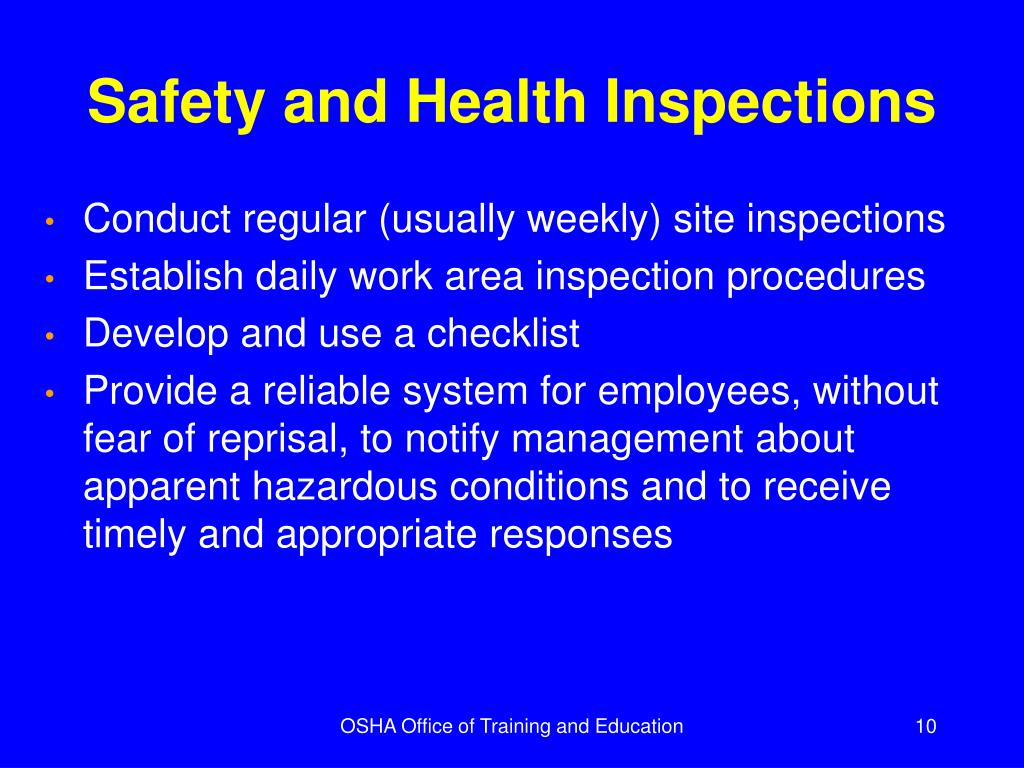 Conduct regular (usually weekly) site inspections