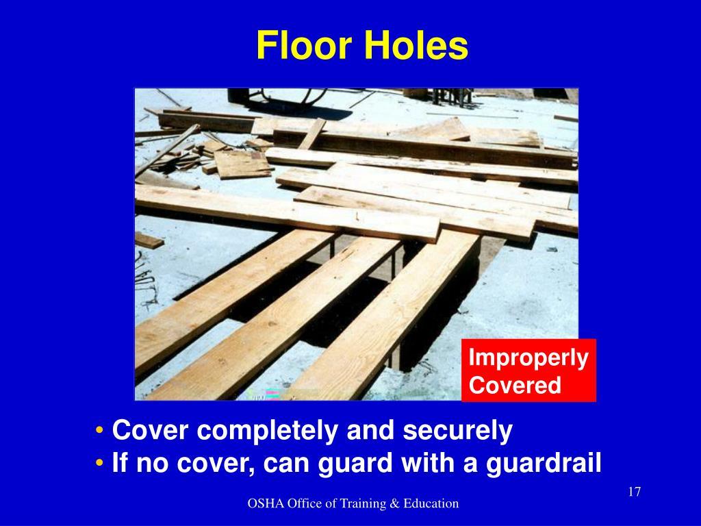 Floor Holes