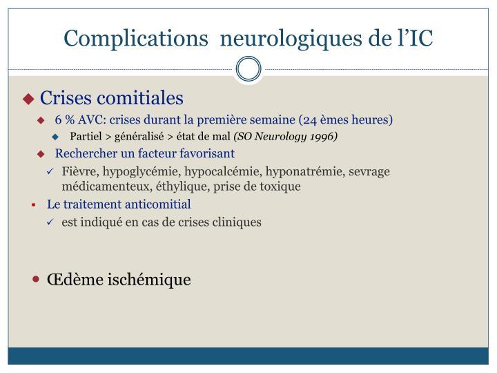 Complications  neurologiques de l'IC
