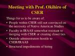 meeting with prof okihiro of cser22