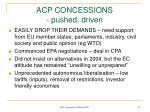 acp concessions pushed driven