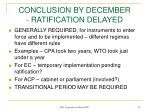 conclusion by december ratification delayed