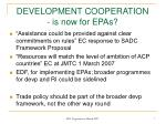 development cooperation is now for epas