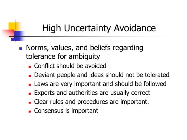 High Uncertainty Avoidance