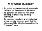why clone humans