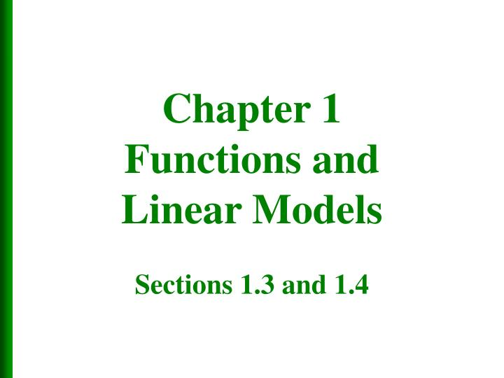 chapter 1 functions and linear models sections 1 3 and 1 4