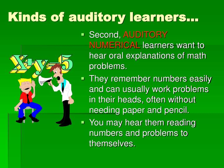 Kinds of auditory learners…