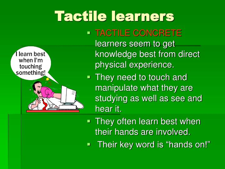 Tactile learners