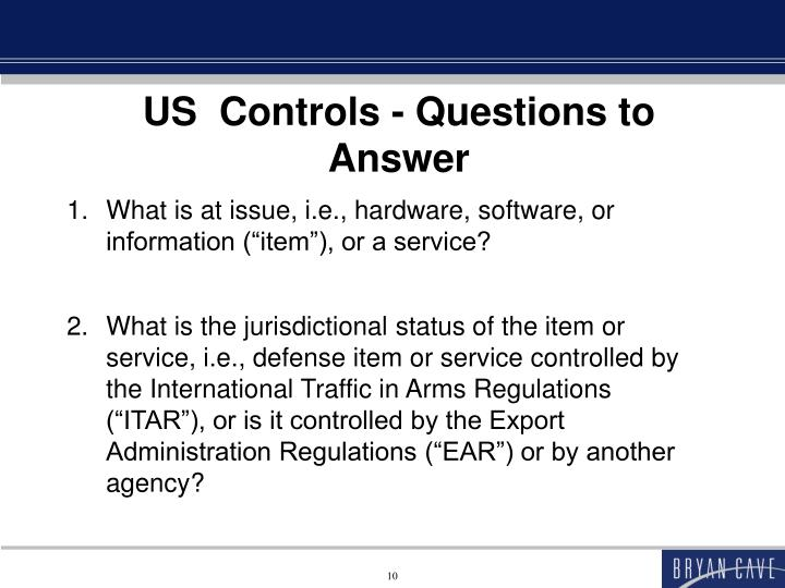 US  Controls - Questions to Answer