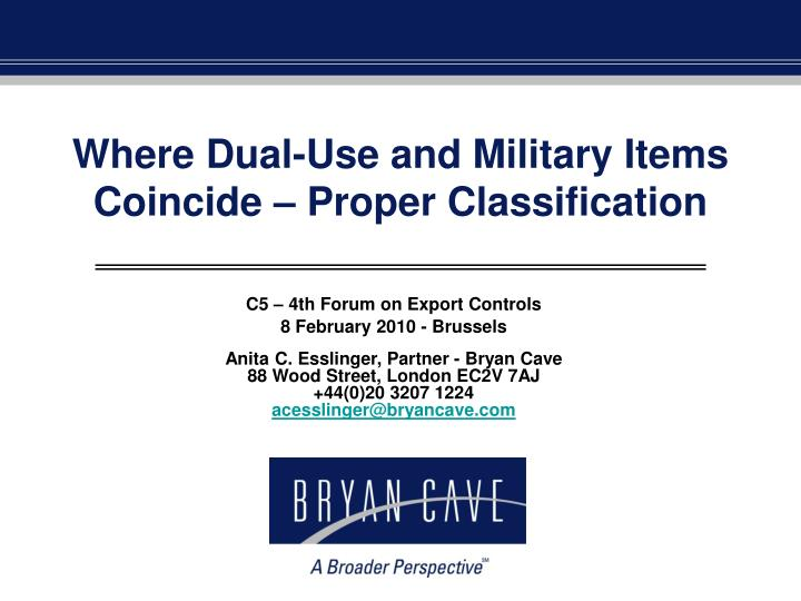 Where dual use and military items coincide proper classification
