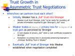 trust growth in asymmetric trust negotiations
