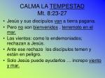 calma la tempestad mt 8 23 27
